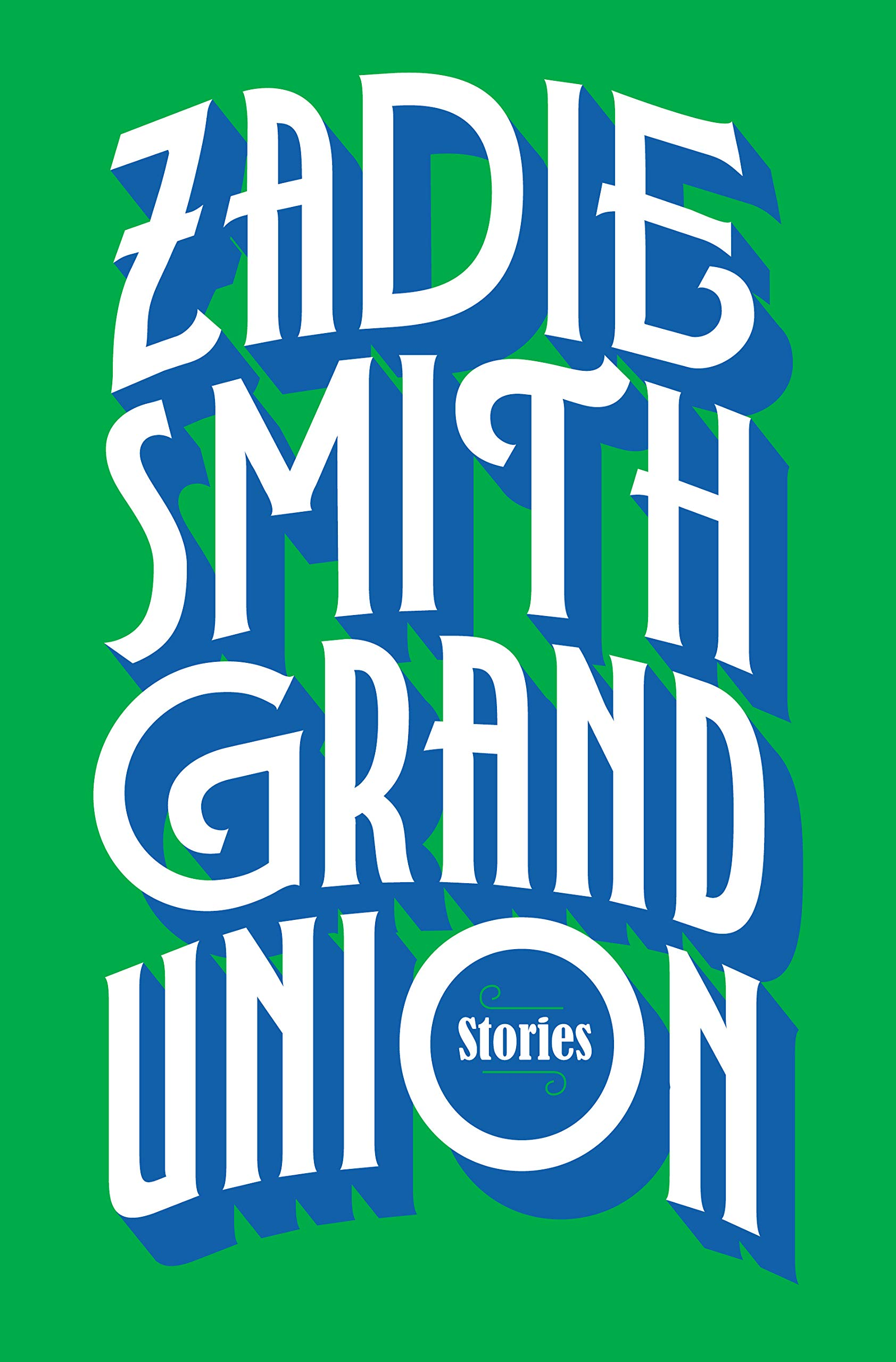 Cover of Grand Union by Zadie Smith