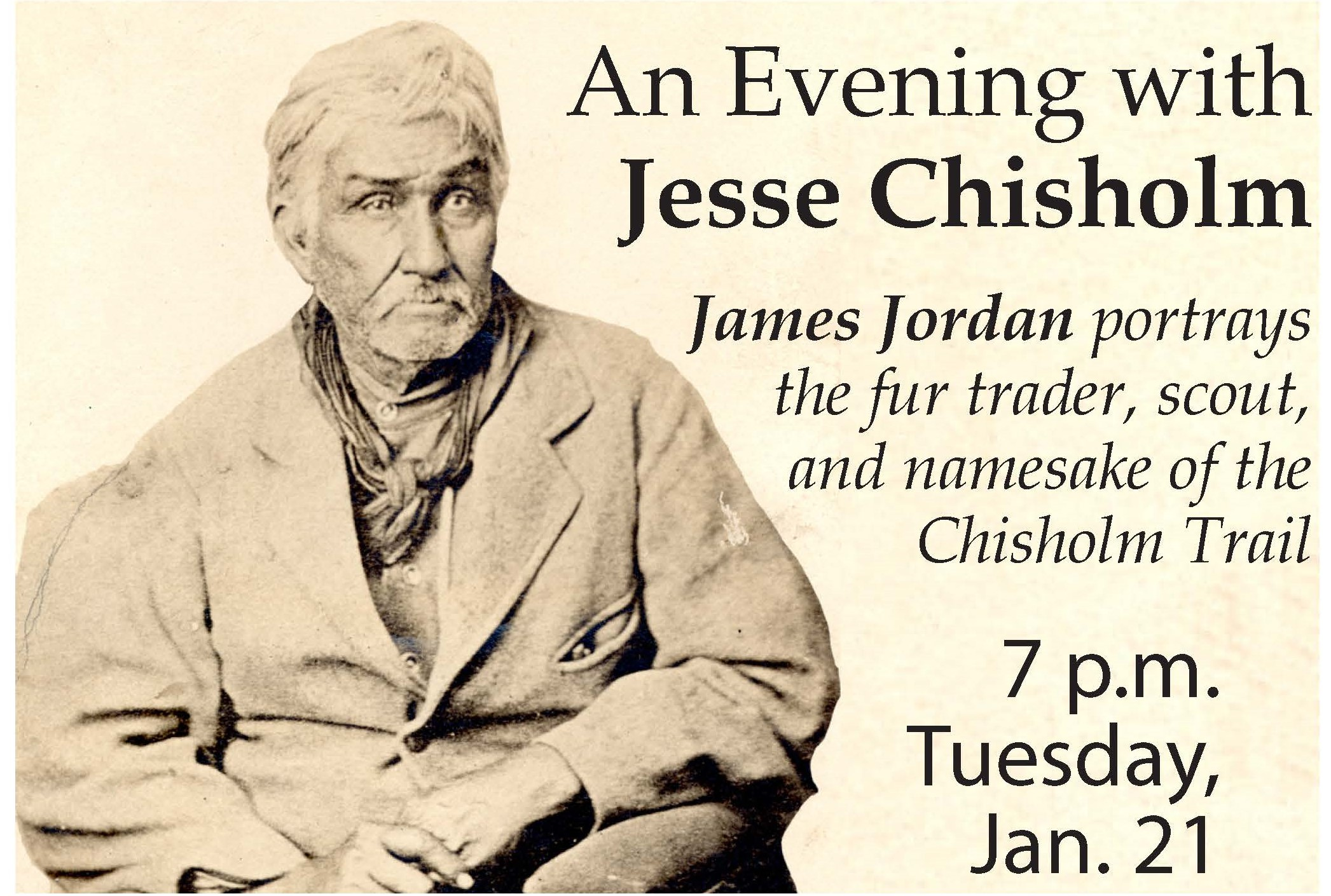 "Event flyer reading ""An Evening With Jesse Chisholm. James Jordan portrays the fur trader, scout and namesake of the Chisholm Trail, 7 p.m. Tuesday, Jan. 21,"" accompanied by a historic photo of Chisholm."