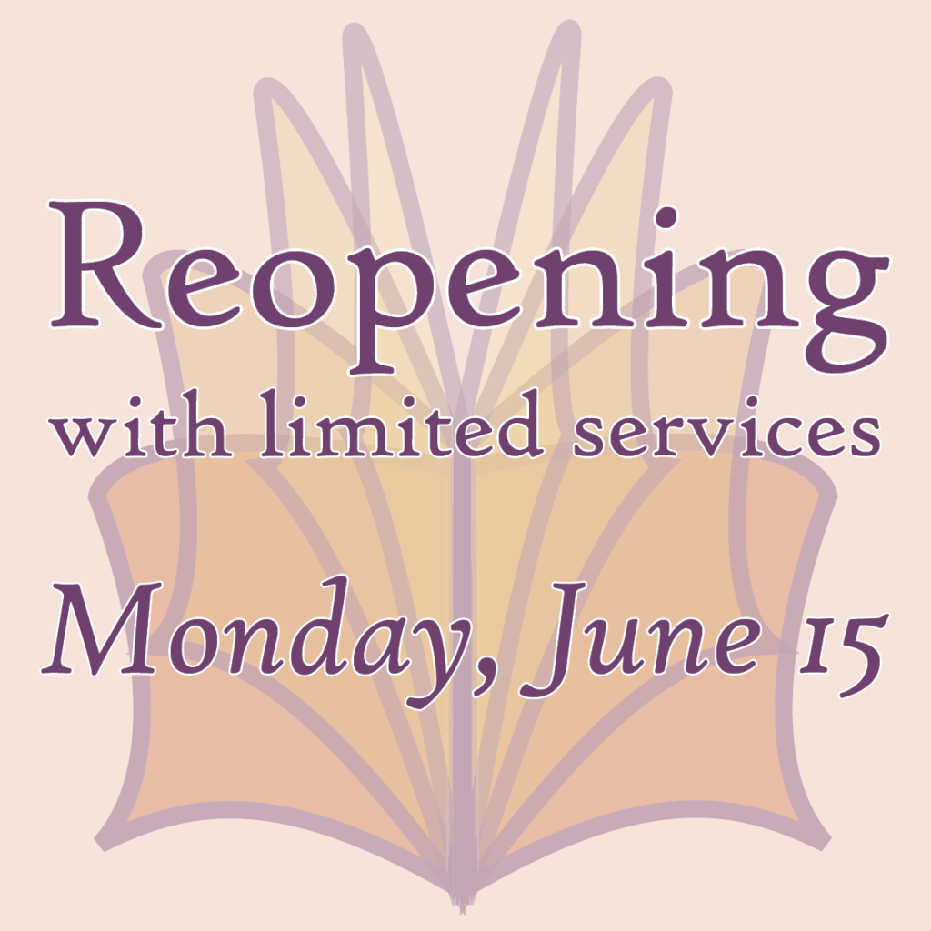 """Infographic saying """"Reopening with limited services, Monday, June 15."""""""