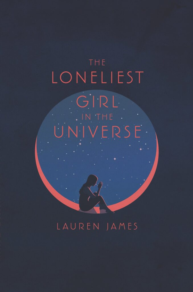 Cover of The Loneliest Girl in the Universe by James Lauren
