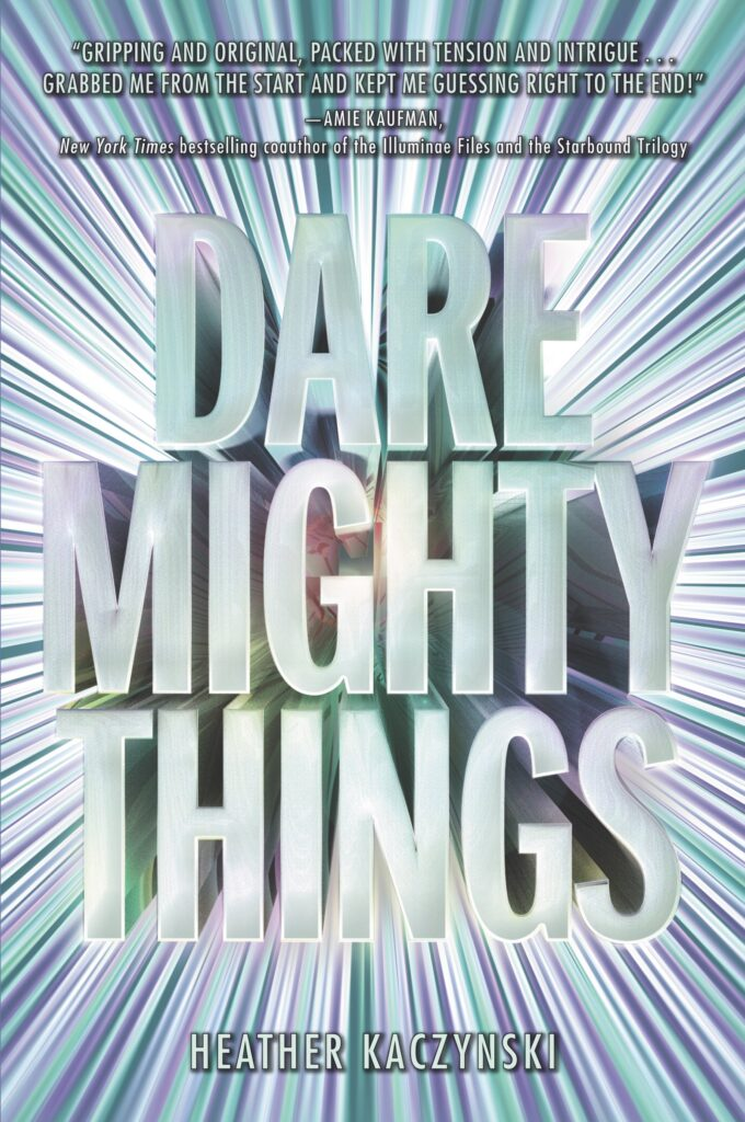 Cover of Dare Mighty Things by Heather Kaczynski.