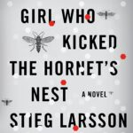 "Cover of ""The Girl Who Kicked The Hornet's Nest"""