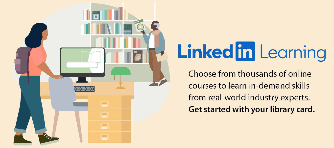 """This homepage slide shows a stylized image of a woman sitting down at a computer station. Text reads: """"LinkedIn Learning: Choose from thousands of online courses to learn in-demand skills from real-world industry experts. Get started with your library card."""""""